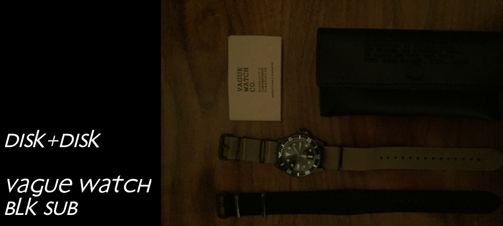 vague watchを購入して2/disk