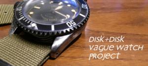 vague watchを再加工する/disk